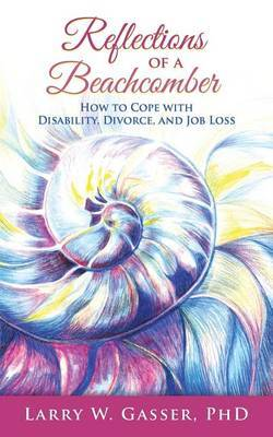 Reflections of a Beachcomber: How to Cope with Disability, Divorce, and Job Loss
