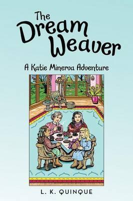 The Dream Weaver: A Katie Minerva Adventure