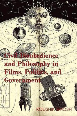 Civil Disobedience and Philosophy in Films, Politics, and Government