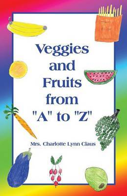 Veggies and Fruits from A to Z
