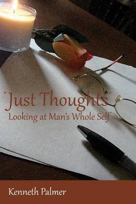 Just Thoughts Looking at Man's Whole Self