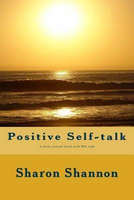 Positive Self-Talk: A Little Journal Book with Big Talk