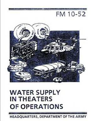 Water Supply in Theaters of Operations (FM 10-52)
