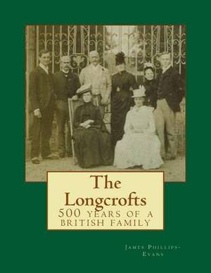 The Longcrofts: 500 Years of a British Family