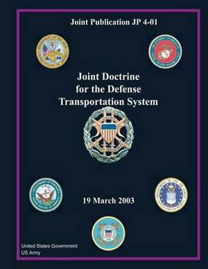 Joint Publication Jp 4-01 Joint Doctrine for the Defense Transportation System 19 March 2003
