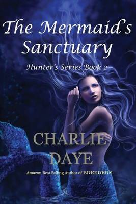 The Mermaid's Sanctuary: The Hunter's Series, Book 2