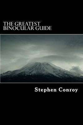 The Greatest Binocular Guide