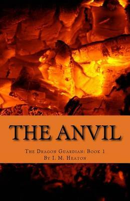 The Anvil: The Beginning of a Legend