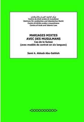Mariages Mixtes Avec Des Musulmans: Cas de La Suisse (Avec Modele de Contrat En Six Langues)