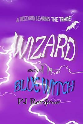 Wizard and the Blue Witch: A Wizard Learns the Trade
