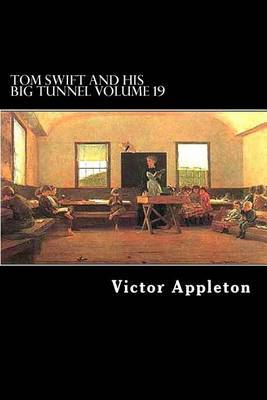 Tom Swift and His Big Tunnel Volume 19