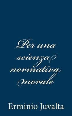 Per Una Scienza Normativa Morale