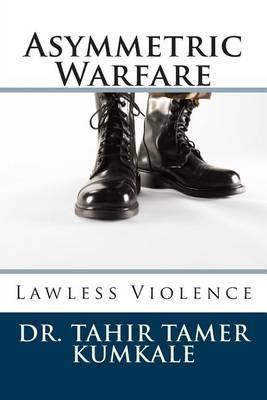 Asymmetric Warfare: Lawless Violence