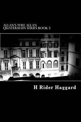 Allan's Wife Allan Quatermain Series Book 3