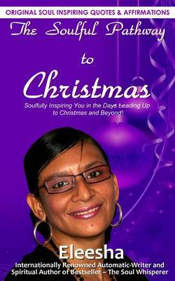 The Soulful Pathway to Christmas: Soulfully Inspiring You in the Days Leading Up to Christmas and Beyond!