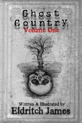 Ghost Country: Volume One