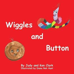 Wiggles and Button