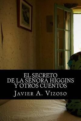 El Secreto de La Senora Higgins: Y Otros Cuentos