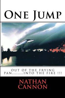One Jump: Out of the Frying Pan... Into the Fire