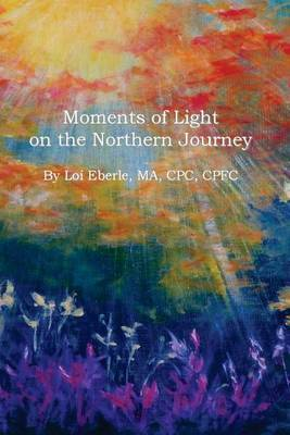 Moments of Light on the Northern Journey