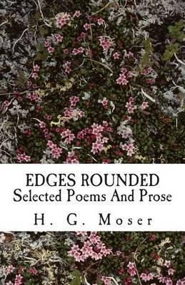 Edges Rounded: Selected Poems and Prose