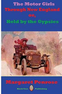 The Motor Girls Through New England Or, Held by the Gypsies