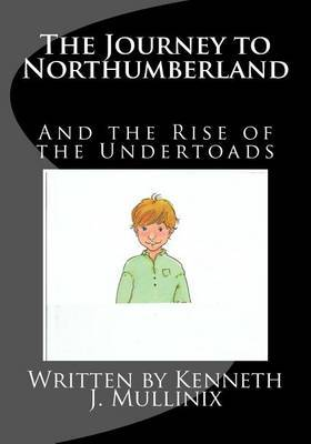 The Journey to Northumberland: And the Rise of the Undertoads