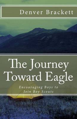 The Journey Toward Eagle: Encouraging Boys to Join Boy Scouts