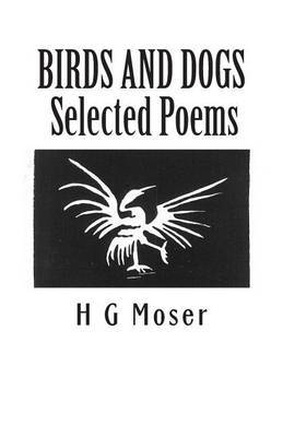 Birds and Dogs: Selected Poems