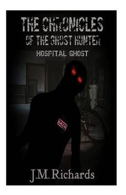 The Chronicles of the Ghost Hunter: Hopital Ghost