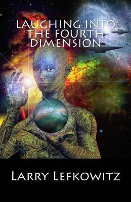 Laughing Into the Fourth Dimension: 25 Humorous Fantasy & Science Fiction Stories