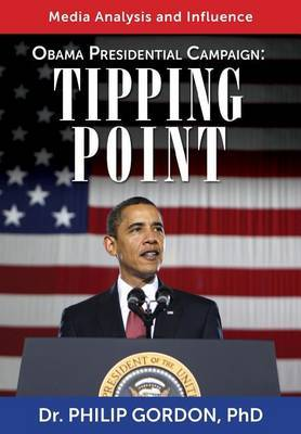 Obama Presidential Campaign: Tipping Point: Media Analysis and Influence
