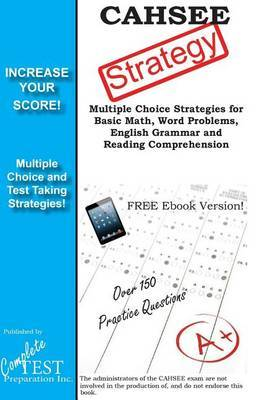 Cahsee Strategy: Winning Multiple Choice Strategies for the California High School Exit Exam