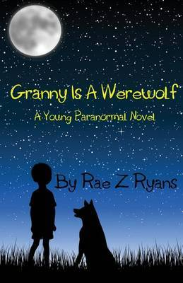 Granny Is a Werewolf: A Young Paranormal Novel