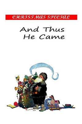And Thus He Came