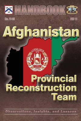 Afghanistan: Provincial Reconstruction Team: Observations, Insights, and Lessons