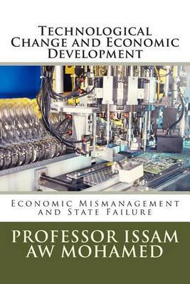 Technological Change and Economic Development: Economic Mismanagement and State Failure