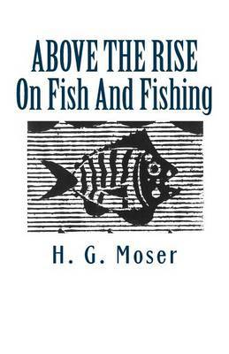 Above the Rise: On Fish and Fishing