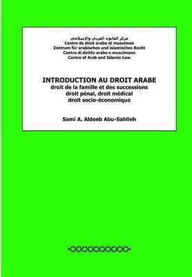 Introduction Au Droit Arabe: Droit de La Famille Et Des Successions, Droit Penal, Droit Medical, Droit Socio-Economique