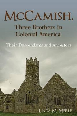 McCamish, Three Brothers in Colonial America: Their Descendants and Ancestors