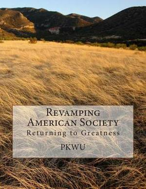 Revamping American Society: Returning to Greatness