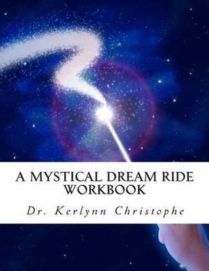A Mystical Dream Ride: Workbook