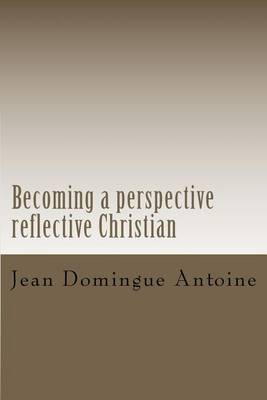 Becoming a Perspective Reflective Christian: Breaching the Gap