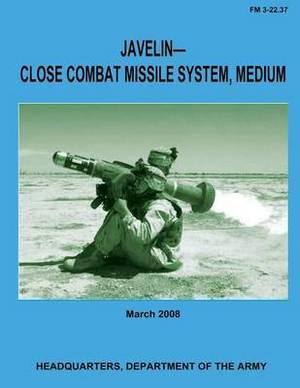 Javelin-Close Combat Missile System, Medium (FM 3-22.37)