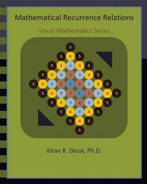 Mathematical Recurrence Relations: Visual Mathematics Series