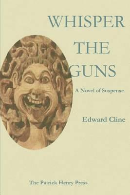 Whisper the Guns: A Suspense Novel