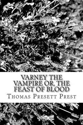 Varney the Vampire Or, the Feast of Blood