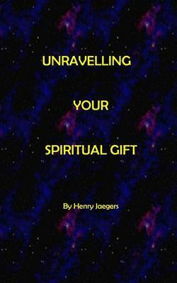 Unravelling Your Spiritual Gift