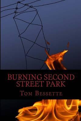 Burning Second Street Park