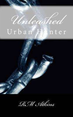 Unleashed: Urban Hunter